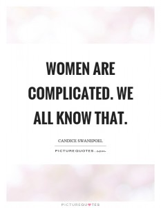 women-are-complicated-we-all-know-that-quote-1